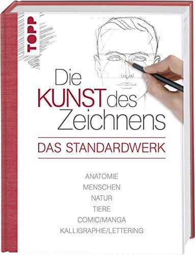 Die Kunst des Zeichnens - Das Standardwerk: Anatomie, Menschen, Natur, Tiere, Comic/Manga, Kalligraphie/Lettering