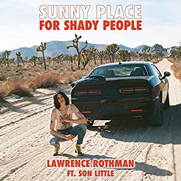 Sunny Place for Shady People (feat. Son Little)