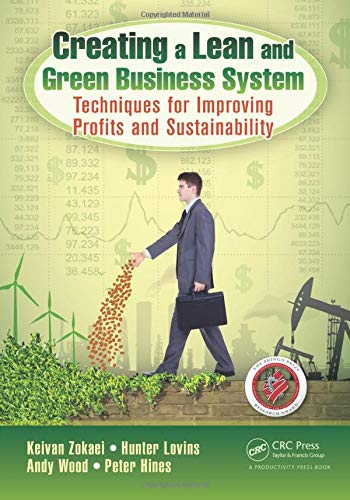 Compare Textbook Prices for Creating a Lean and Green Business System: Techniques for Improving Profits and Sustainability 1 Edition ISBN 9781466571129 by Zokaei, Keivan