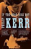 If the Dead Rise Not: A Bernie Gunther Novel
