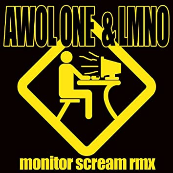 Monitor Scream Feat. LMNO