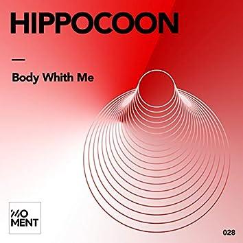 Body whith Me