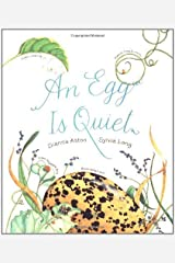 An Egg Is Quiet by Dianna Hutts Aston (Mar 10 2006) Hardcover