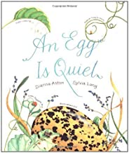 An Egg Is Quiet by Dianna Hutts Aston (Mar 10 2006)