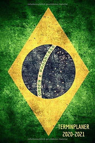 Brasilien Terminplaner 2020 2021: Brasil Kalender und Terminkalender 2020 2021 - Monatsplaner, Urlaubplaner und Wochenplaner   Januar 2020 bis Dezember 2021   Geschenk für Brasilianer