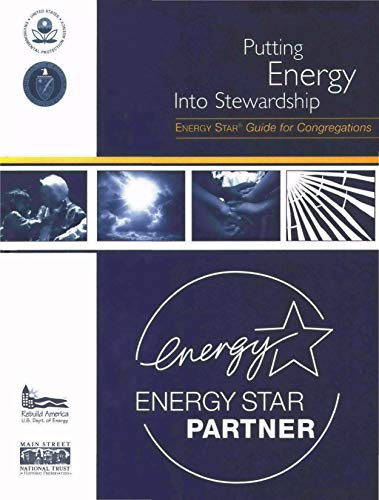 Putting Energy Into Stewardship : Energy Star Guide for Congregations. (English Edition)