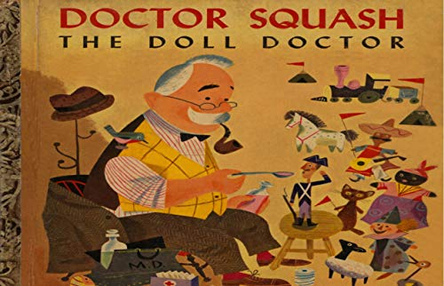 Doctor Squash The Doll Doctor: children's books baby (English Edition)