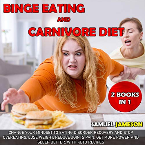 Binge Eating and Carnivore Diet: 2 Books in 1 cover art