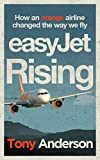 easyJet Rising: How easyJet changed the way we fly (English Edition)