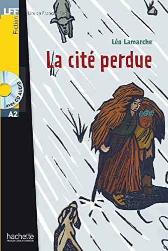 La Cite Perdue + CD Audio (Lamarche)