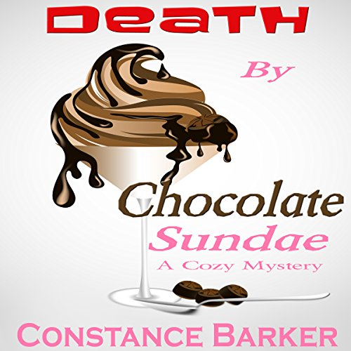 Death by Chocolate Sundae: A Cozy Mystery audiobook cover art
