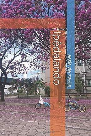 Ipêdalando (Portuguese Edition)