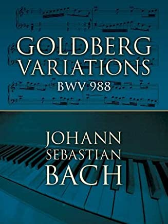 Goldberg Variations: BWV 988 (Dover Music for Piano) by Johann Sebastian Bach Classical Piano Sheet Music(2006-10-06)