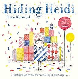 Hiding Heidi by [Fiona Woodcock]