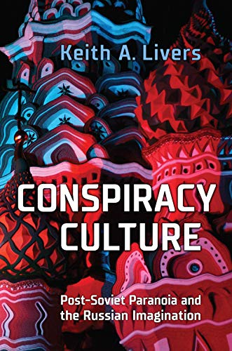 Compare Textbook Prices for Conspiracy Culture: Post-Soviet Paranoia and the Russian Imagination  ISBN 9781487507374 by Livers, Keith A.