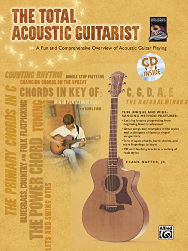 The Total Acoustic Guitarist (Total Series): A Fun and Comprehensive Overview of Acoustic Guitar Playing, Book & CD (Total Guitarist)