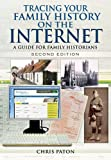 Tracing Your Family History on the Internet: A Guide for Family Historians (Tracing your Ancestors)