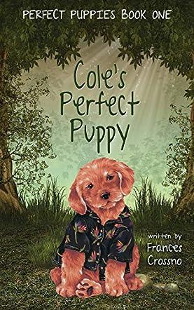 Cole's Perfect Puppy