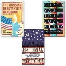 Gary Shteyngart Collection 3 Books Set, (Super sad true love story, Absurdistan and the russian debutante's handbook)