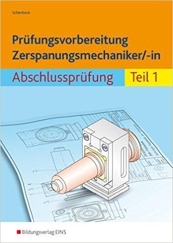 Prüfungsvorbereitung Zerspanungsmechaniker/-in: Abschlussprüfung Teil 1 ( 5. April 2011 )