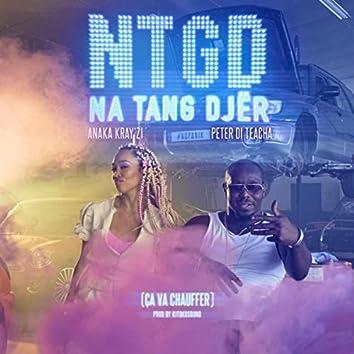 N.T.G.D.: Na Tang Djër (Ça Va Chauffer) [feat. Anaka Kray'zi]