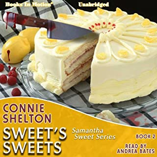 Sweet's Sweets     Samantha Sweet Series, Book 2              Written by:                                                                                                                                 Connie Shelton                               Narrated by:                                                                                                                                 Andrea Bates                      Length: 7 hrs and 16 mins     Not rated yet     Overall 0.0