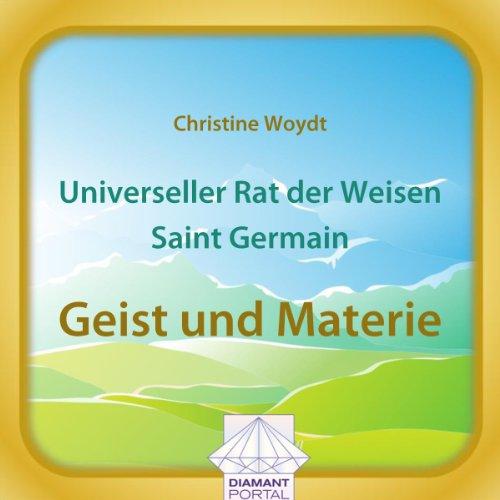 Universeller Rat der Weisen - Saint Germain: Geist und Materie Titelbild