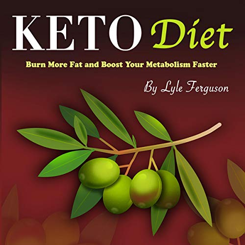 Keto Diet: Burn More Fat and Boost Your Metabolism Faster audiobook cover art