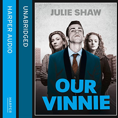 Our Vinnie: The True Story of Yorkshire's Notorious Criminal Family audiobook cover art