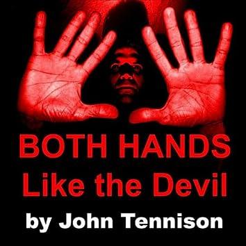 Both Hands Like the Devil