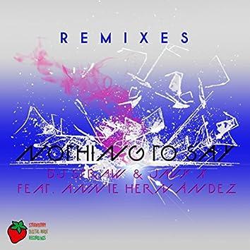Nothing To Say (Remixes)