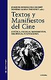 Textos y Manifiestos del Cine: Estética. Escuelas. Movimientos. Disciplinas. Innovaciones (Signo e imagen)