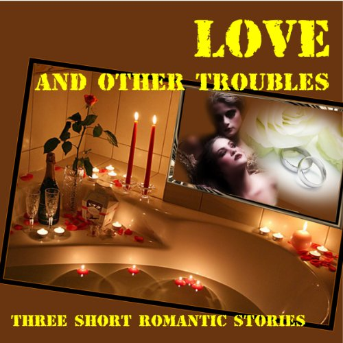 Love... and Other Troubles audiobook cover art
