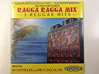 RAGGA RAGGA MIX J-REGGAE HITS