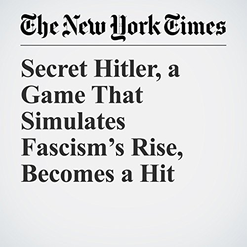 Secret Hitler, a Game That Simulates Fascism's Rise, Becomes a Hit copertina