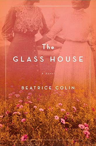 The Glass House: A Novel by [Beatrice Colin]