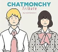 CHATMONCHY Tribute 〜My CHATMONCHY〜