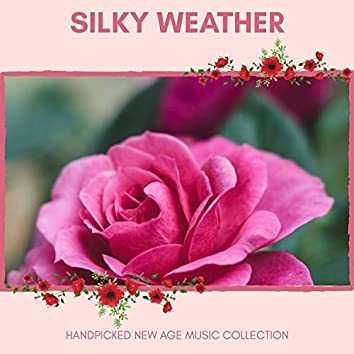 Silky Weather - Handpicked New Age Music Collection