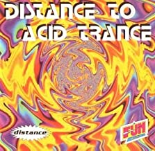 Distance To Acid Trance Vol. 1