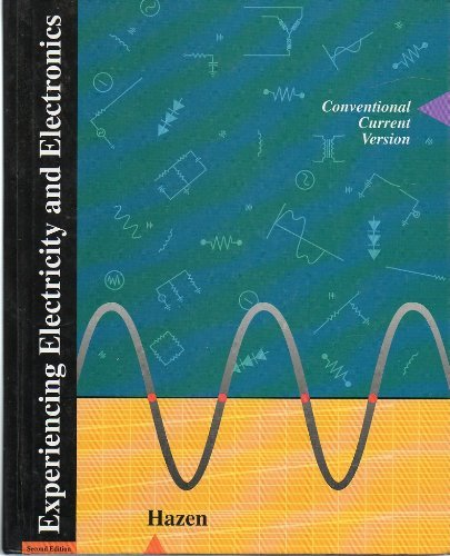 Experiencing Electricity and Electronics: Conventional Current Version