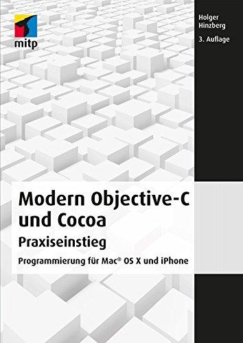 Modern Objective-C und Cocoa: Programmierung für Mac OS X und iPhone