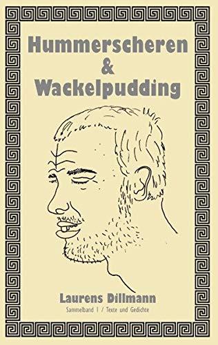 Hummerscheren & Wackelpudding: Sammelband 1 / Texte und Gedichte