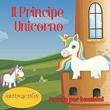 Il Principe Unicorno: Favola per bambini