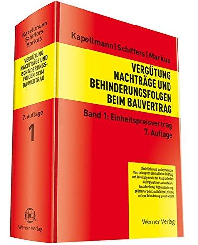 Vergütung, Nachträge und Behinderungsfolgen beim Bauvertrag: Band 1: Einheitspreisvertrag