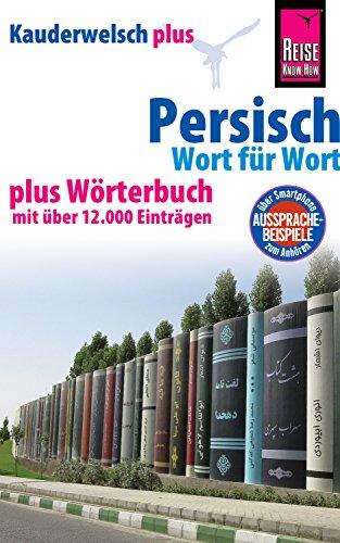 Persisch (Farsi) - Wort für Wort plus Wörterbuch mit über 12.000 Einträgen: Kauderwelsch-Sprachführer von Reise Know-How