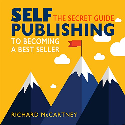 Self-Publishing: The Secret Guide to Becoming a Best Seller audiobook cover art