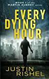 techno cop - Every Dying Hour: Book 1 of the Martin Aubrey Series