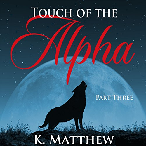 Couverture de Touch of the Alpha: Part Three