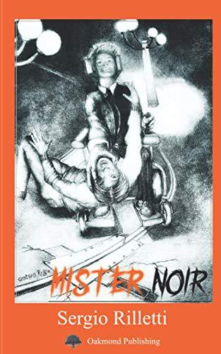 Mister Noir: L'investigatore più ironico e meno politically correct d'Italia