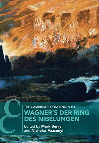 The Cambridge Companion to Wagner\'s Der Ring des Nibelungen